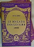 Le Malade Imaginaire - Paris: Larousse 1934?. (Classiques Larousse)