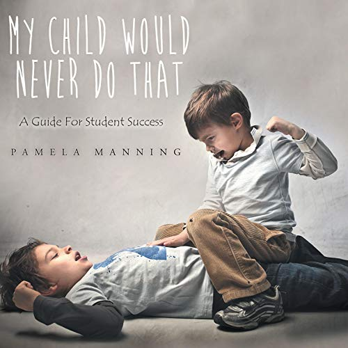 My Child Would Never Do That Audiobook By Pamela Manning cover art