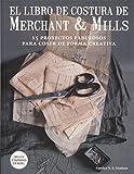 Libro de costura de Merchant & Mills: 15 Proyectos Fabulosos Para Coser de Forma Creativa