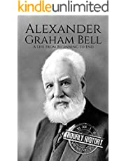 Alexander Graham Bell: A Life From Beginning to End (Biographies of Inventors)