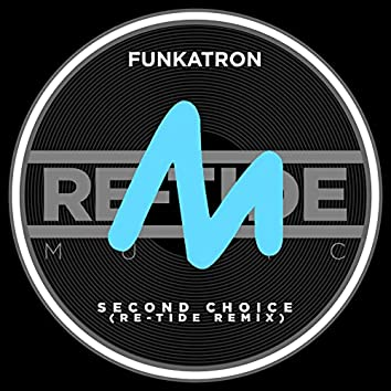 Second Choice (Re-Tide Remix)