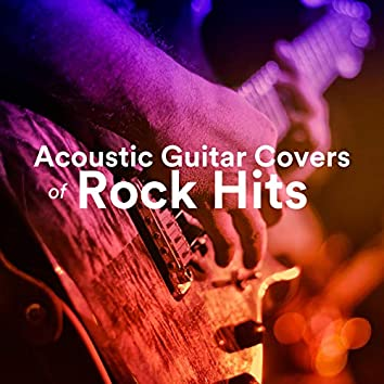 Acoustic Guitar Covers of Rock Hits