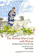 The Woman Who Lived with Wolves: & Other Stories from the Tipi