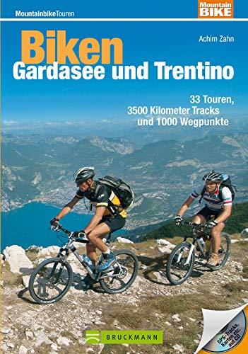Biken Gardasee und Trentino: 33 MTB Touren im Trentino und rund um den Gardasee, incl. Höhenprofil und Karten zu jeder Tour (Mountainbiketouren)