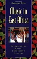 Music in East Africa: Experiencing Music, Expressing Culture (Global Music Series)