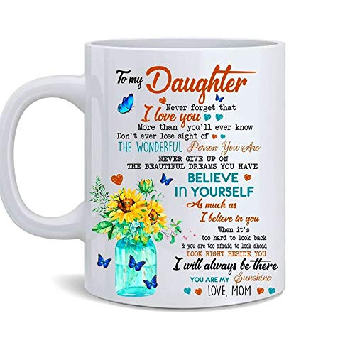 To My Daghter Mug Never Forget That I Love You More Than You/'ll Ever Know Mug Gift Ro Daughter Coffee Mug