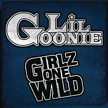 Girlz Gone Wild (Main Version - Explicit)