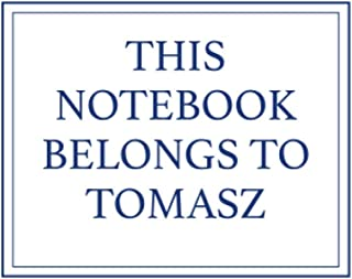 This Notebook Belongs to Tomasz