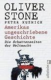 Amerikas ungeschriebene Geschichte: Die Schattenseiten der Weltmacht - Oliver Stone