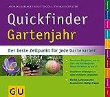 Quickfinder Gartenjahr: Der beste Zeitpunkt für jede Gartenarbeit. (Pflanzenpraxis)