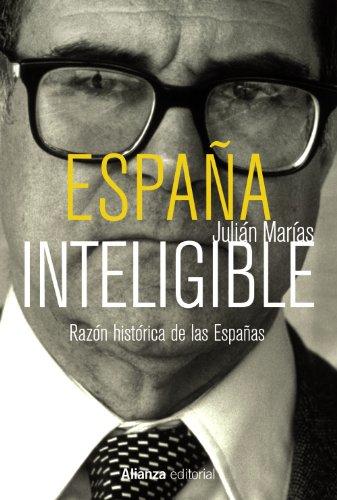 España inteligible: Razón histórica de las Españas (Libros Singulares (alianza)
