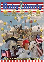 Baby Liberty the Patriotic Adventures of Benjamin Franklin and Friends