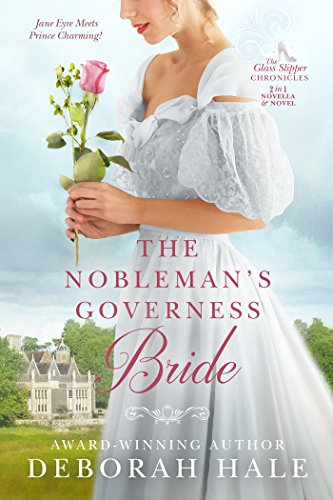 The Nobleman's Governess Bride (The Glass Slipper Chronicles Book 1) by [Deborah Hale]
