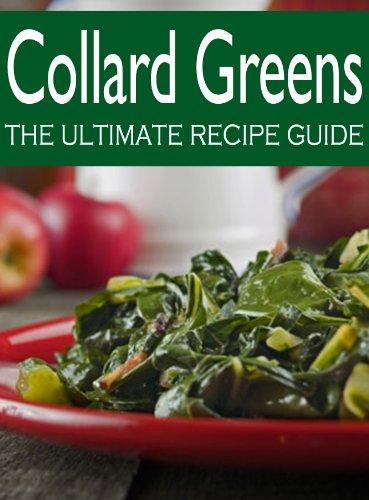 Collard Greens :The Ultimate Recipe Guide by [Susan Hewsten, Encore Books]