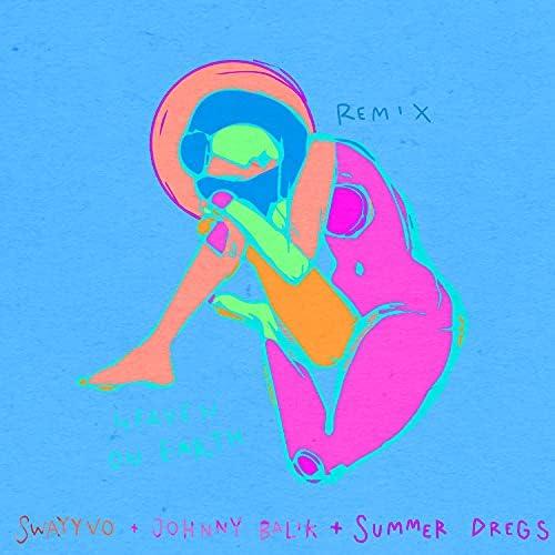 Swayyvo, Johnny Balik & Summer Dregs