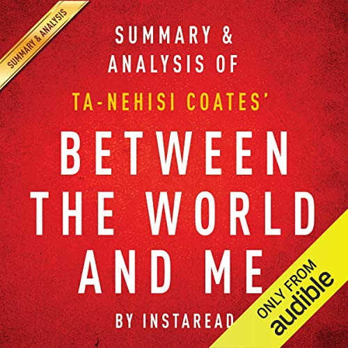 Between the World and Me by Ta-Nehisi Coates: Summary & Analysis audiobook cover art
