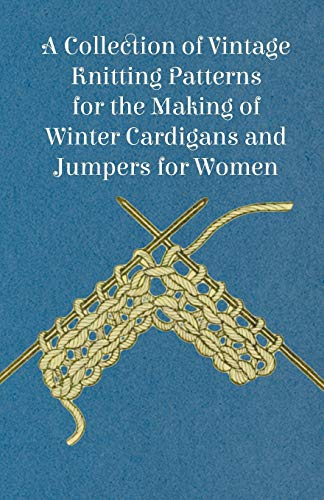 A Collection of Vintage Knitting Patterns for the Making of Winter Cardigans and Jumpers for Women (English Edition)