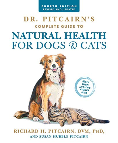 Dr. Pitcairn's Complete Guide to Natural Health for Dogs & Cats (4th Edition) 1