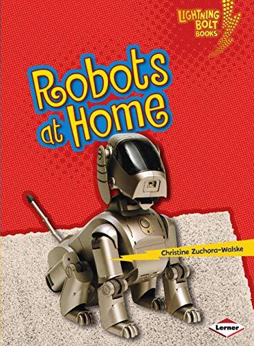 Robots at Home (Lightning Bolt Books ® ― Robots Everywhere!)