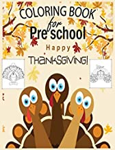Happy Thanksgiving Coloring Book For Pre School: Thanksgiving activity & coloring book for preschooler - coloring book for Boys, Girls, Fun, ... book for kids ages 2-4 ,4-8