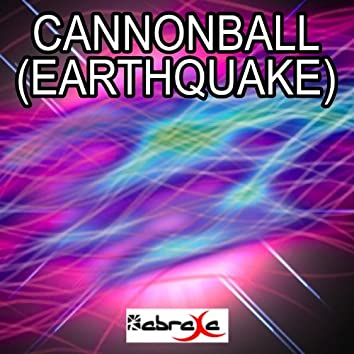 Cannonball (Earthquake)