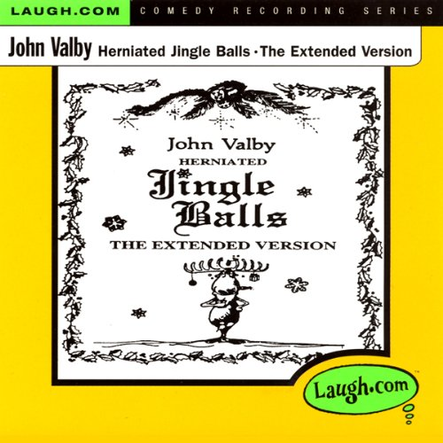 Herniated Jingle Balls - The Extended Version audiobook cover art