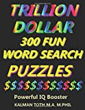 Trillion Dollar 300 Fun Word Search Puzzles: Powerful IQ Booster