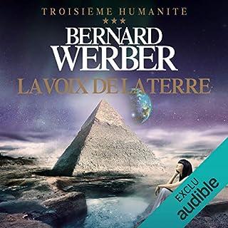 La voix de la terre     Troisième humanité 3              De :                                                                                                                                 Bernard Werber                               Lu par :                                                                                                                                 Raphaël Mathon                      Durée : 18 h et 24 min     82 notations     Global 4,2