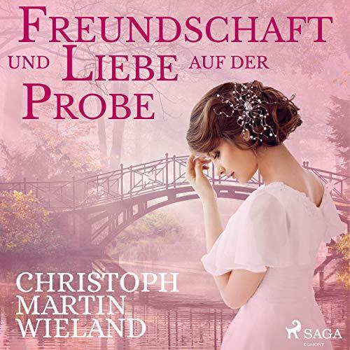 Freundschaft und Liebe auf der Probe audiobook cover art