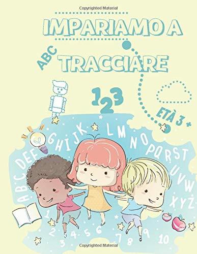 IMPARIAMO A TRACCIARE: Libro di attività per bambini età 3+ per imparare a tracciare linee, forme, immagini, lettere e numeri in modo divertente. 50 pagine, formato 21,6cmx 28cm