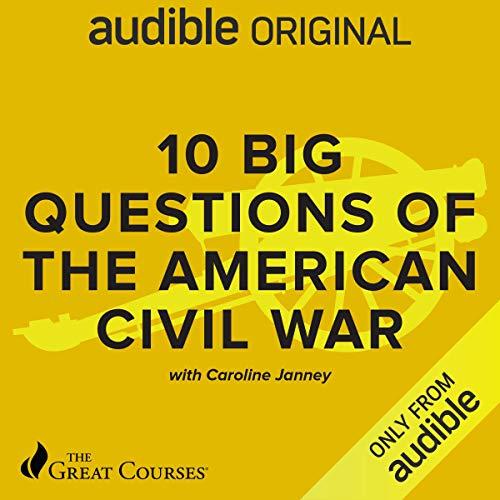 10 Big Questions of the American Civil War