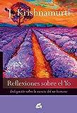 Reflexiones Sobre El Yo: Indagación sobre la esencia del ser humano (Krishnamurti)
