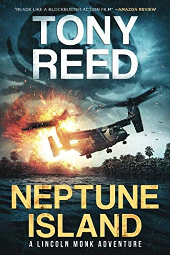 Compare Textbook Prices for NEPTUNE ISLAND: A Fast Paced Action Adventure Thriller A Lincoln Monk Adventure book 1  ISBN 9781973537885 by Reed, Tony,O'Shaughnessy, Darby