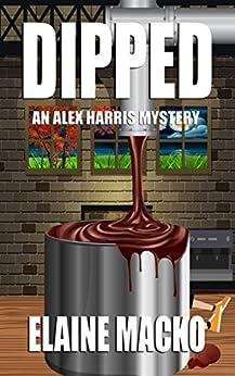 Dipped: An Alex Harris Mystery (Alex Harris Mysteries Book 9) by [Elaine Macko]