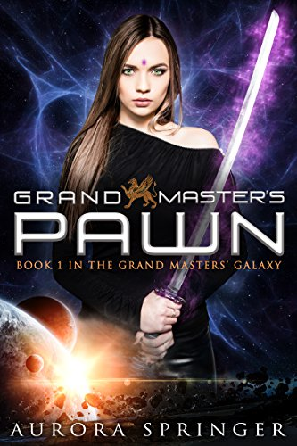 Grand Master's Pawn (Grand Masters' Galaxy Book 1) Kindle Edition by Aurora Springer  (Author)