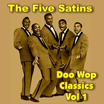 The Five Satins Doo Wop Classics Vol 1