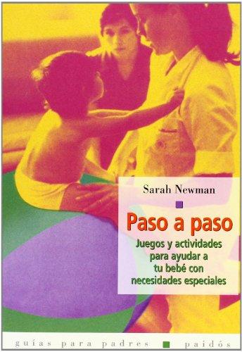PASO A PASO. JUEGOS Y ACTIVIDADES PARA AYUDAR A TU BEBE CON (Guías para Padres) (Spanish Edition)