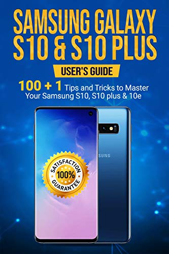 Samsung Galaxy S10 & S10 Plus: User's Guide . 100+1 Tips and Tricks to Master Your Samsung S10, S10 plus & 10e (English Edition)