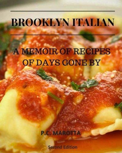 Brooklyn Italian: A Memoir Of Recipes Of Days Gone By