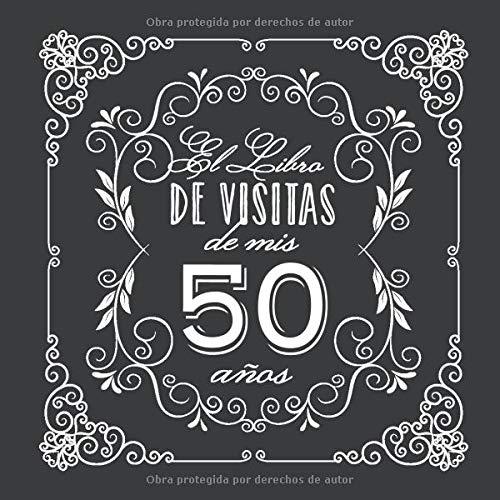 El Libro de Visitas de mis 50 años: Decoración vintage para fiesta de 50 cumpleaños – Regalo para hombre y mujer - 50 años - Libro de firmas para felicitaciones y fotos de los invitados
