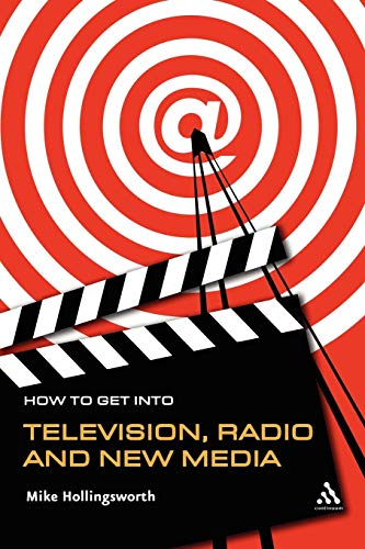 How to Get Into Television, Radio and New Media