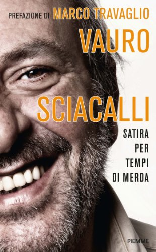 Sciacalli: Satira per tempi di merda (Italian Edition) eBook: Senesi, Vauro: Amazon.es: Tienda Kindle