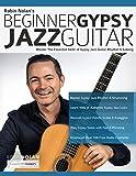 Beginner Gypsy Jazz Guitar: Master the Essential Skills of Gypsy Jazz Guitar Rhythm & Soloing