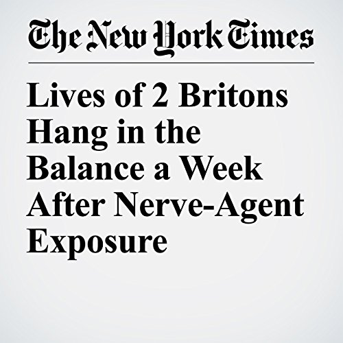 Lives of 2 Britons Hang in the Balance a Week After Nerve-Agent Exposure copertina