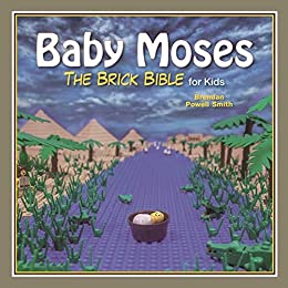 Baby Moses: The Brick Bible for Kids by [Brendan Powell Smith]