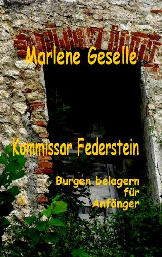 Kommissar Federstein 6 - Burgen belagern für Anfänger