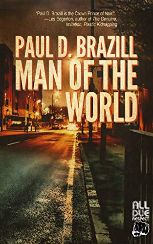 Man of the World by [Paul D. Brazill]