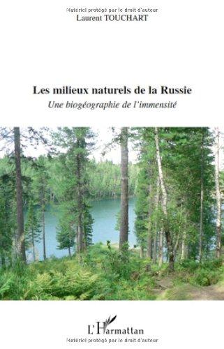 Les milieux naturels de la Russie : Une biogéographie de l'immensité