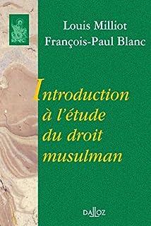 Introduction à l'étude du droit musulman: Réimpression de la 2e édition de 1987