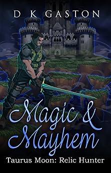 Taurus Moon: Magic & Mayhem by [D K Gaston]